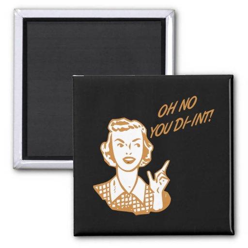 OH NO YOU DI-INT! Retro Housewife Orange Refrigerator Magnets