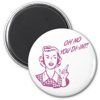 OH NO YOU DI-INT! Retro Housewife Pink Refrigerator Magnets