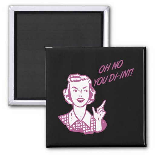 OH NO YOU DI-INT! Retro Housewife Pink Magnet