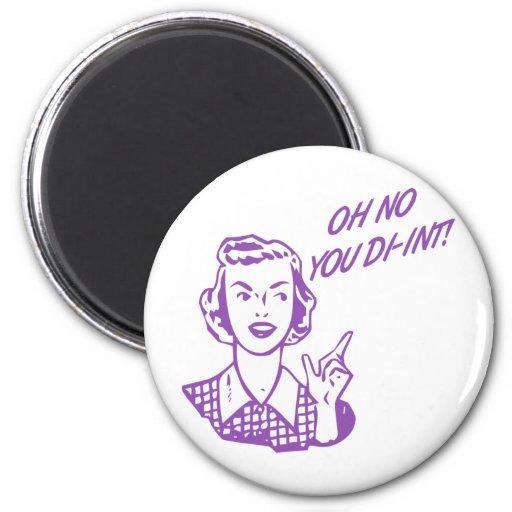OH NO YOU DI-INT! Retro Housewife Purple Fridge Magnet