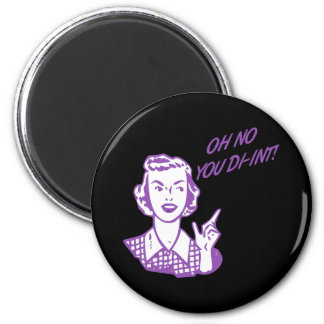 OH NO YOU DI-INT! Retro Housewife Purple Refrigerator Magnet