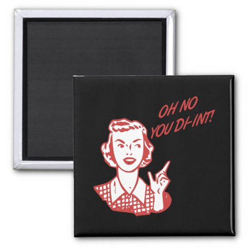OH NO YOU DI-INT! Retro Housewife Red Fridge Magnet