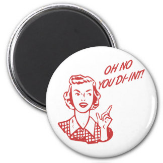 OH NO YOU DI-INT! Retro Housewife Red Refrigerator Magnet