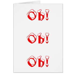 Oh!Oh!Oh! Greeting Card