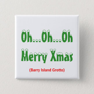 Oh...Oh...OhMerry Xmas, (Barry Island Grotto) 15 Cm Square Badge