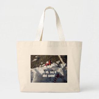 Oh Oh, Say it aint snow! Jumbo Tote Bag