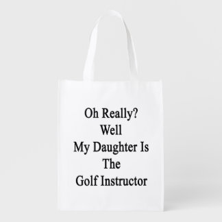 Oh Really Well My Daughter Is The Golf Instructor.