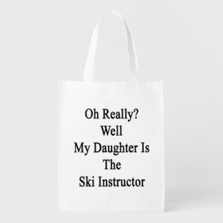 Oh Really Well My Daughter Is The Ski Instructor