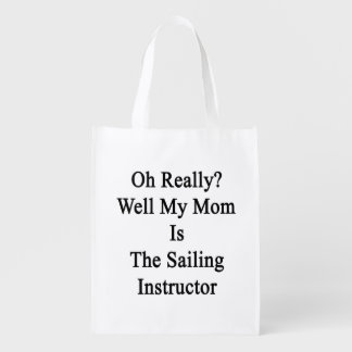 Oh Really Well My Mom Is The Sailing Instructor