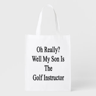 Oh Really Well My Son Is The Golf Instructor