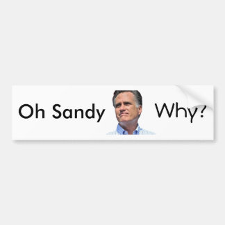 oh Sandy, why? Mitt Romney Bumper Sticker