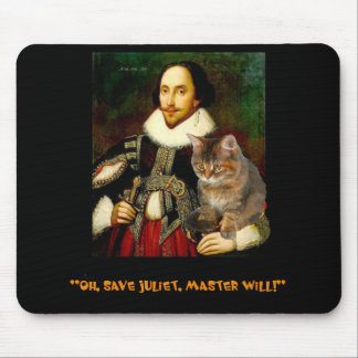 """Oh, save Juliet, Master Will!"" Mouse Pad"