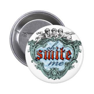 Oh Smite Me! 6 Cm Round Badge