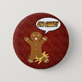 Oh Snap! Funny Gingerbread Man 6 Cm Round Badge