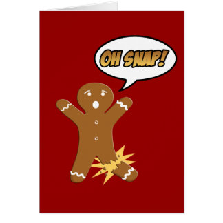 Oh Snap Gingerbread Man Funny Christmas Card
