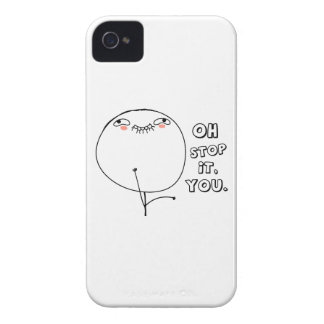 Oh stop it you. - meme iPhone 4 covers