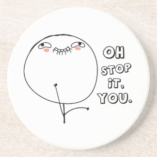 Oh stop it you. - meme drink coasters