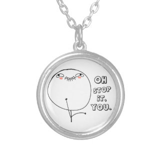 Oh stop it you - meme jewelry