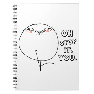 Oh stop it you - meme journals