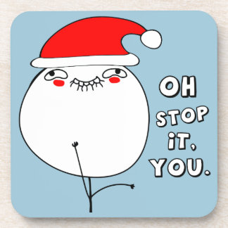 oh stop it you xmas meme drink coaster