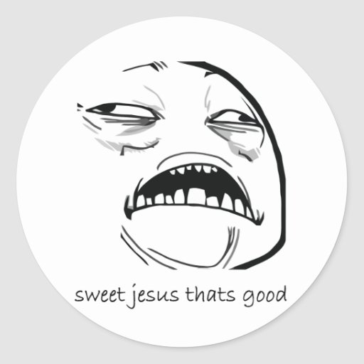 Oh Sweet Jesus Thats Good Rage Face Meme Stickers