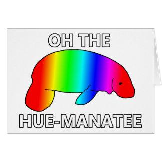 Oh the HUE-MANATEE Card