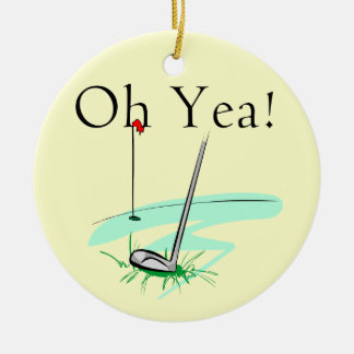 Oh Yea Golf T-shirts and Gifts Round Ceramic Decoration