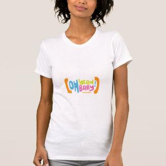 Oh Yeah Baby Maternity Shirt