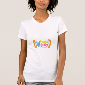 Oh Yeah Baby! Maternity Shirt