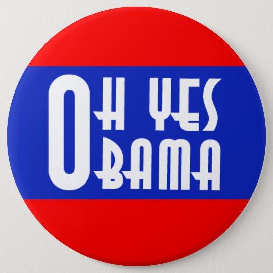 Oh Yes Obama 6 Cm Round Badge