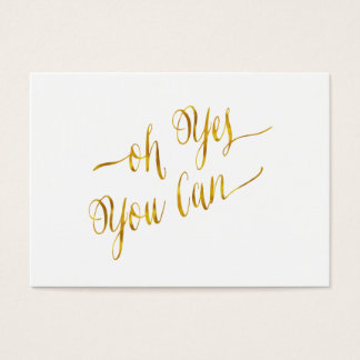 Oh Yes You Can Quote Gold Faux Foil Courage Business Card