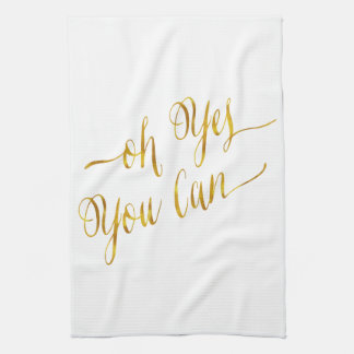 Oh Yes You Can Quote Gold Faux Foil Courage Tea Towels
