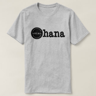 Ohana L.O.C.A.L.Loving Our Community And Lifestyle T-Shirt