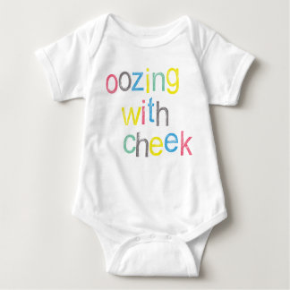 OHhH! Cheeky Baby Oozing with Cheek! Baby Bodysuit