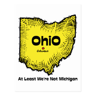 Ohio OH States Motto ~ At Least We're Not Michigan Postcard