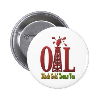 Oil, Black Gold, Texas Tea 6 Cm Round Badge