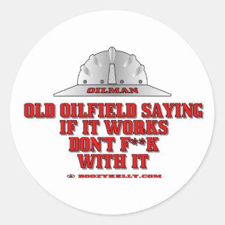 Oil Field Saying Oil Field Sticker