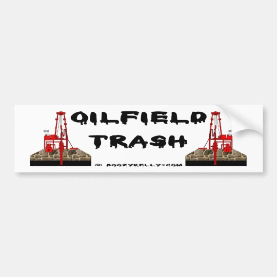 Oil Field Trash Bumper Sticker,Oil Rigs,Oil Bumper Sticker