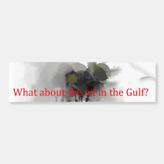 Oil in Gulf Bumper Sticker