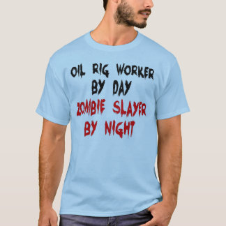Oil Rig Worker Zombie Joke T-Shirt