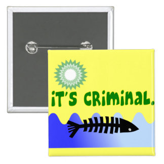 "Oil Spill Gulf Coast ""it's Criminal"" Dead Fish 15 Cm Square Badge"