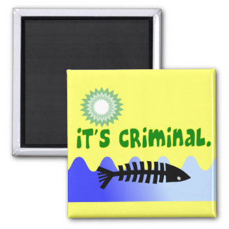 "Oil Spill Gulf Coast ""it's Criminal"" Dead Fish Refrigerator Magnet"