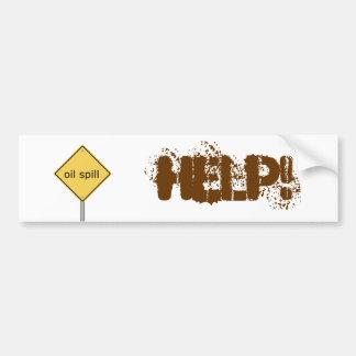 oil spill - HELP! Bumper Sticker