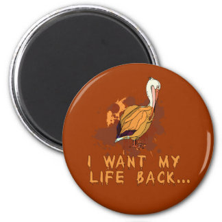 Oil Spill I Want My Life Back Pelican Tshirt 6 Cm Round Magnet