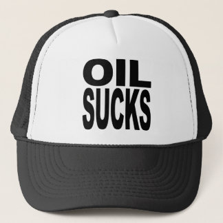 Oil Sucks Trucker Hat