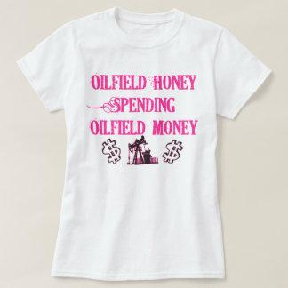 Oilfield Honey Spending T-Shirt