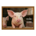 OINK OINK=MISS YOU IN PIG LANGUAGE GREETING CARD