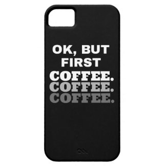 Ok, But First Coffee : iPhone 5 / 5s Casing Case For The iPhone 5