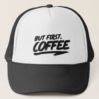 Ok But First Coffee Trucker Hat