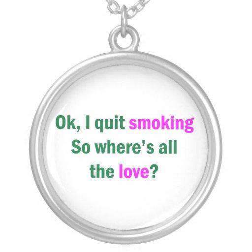 Ok, I quit smoking Round Pendant Necklace